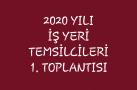 2020 İŞYERİ TEMSİLCİLERİ TOPLANTISI